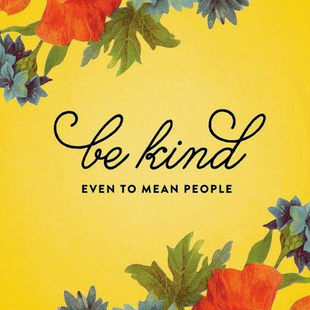 Be Kind Even to Mean People