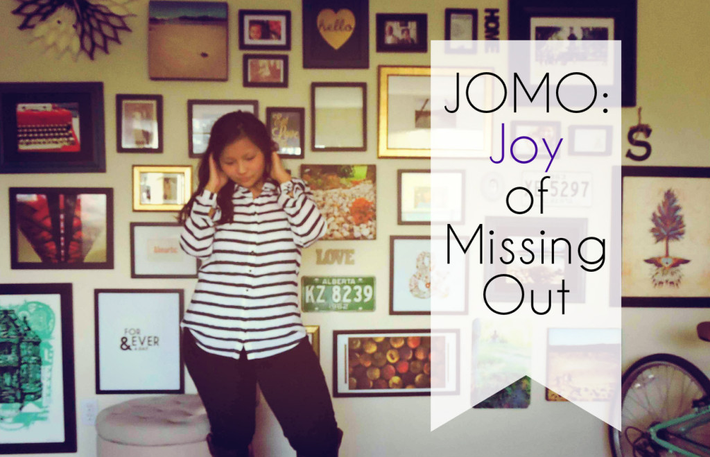 JOMO Joy of Missing Out