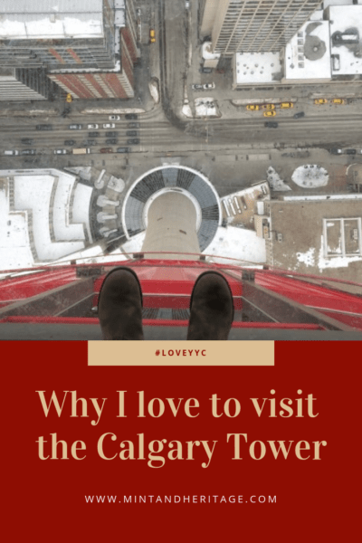 Why I love to visit the Calgary Tower